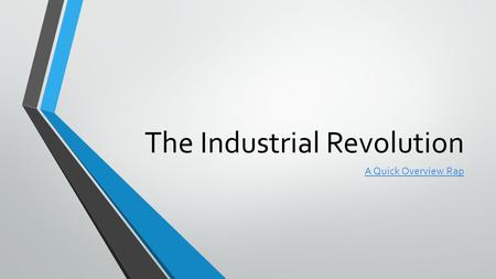 The Industrial Revolution A Quick Overview Rap. Objective: What made the Second Industrial Revolution possible?