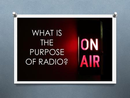 WHAT IS THE PURPOSE OF RADIO?. RADIO STATIONS Radio 1 was established in 1967 and specializes in modern and current and popular music. After 7pm, alternative.