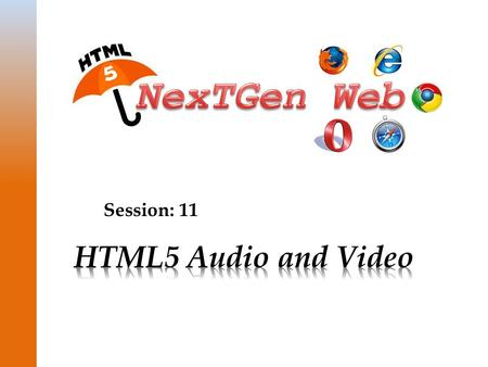 Session: 11. © Aptech Ltd. 2HTML5 Audio and Video / Session 11  Describe the need for multimedia in HTML5  List the supported media types in HTML5 
