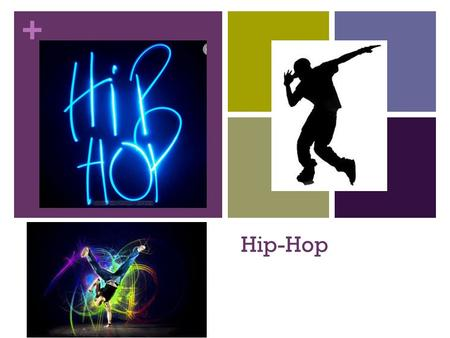 + Hip-Hop. + Hip-Hop Background + What is it? Hip hop, also called rap music or hip-hop music, is a music genre consisting of stylized rhythmic music.