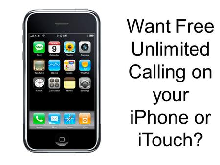 Want Free Unlimited Calling on your iPhone or iTouch?