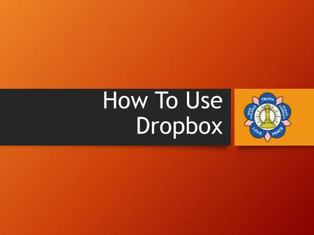 How To Use Dropbox. What is Dropbox? Dropbox is a software that syncs files online into your PC.