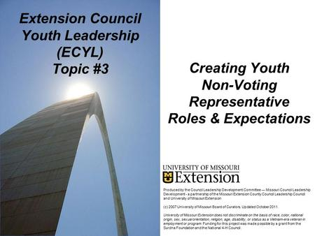 Creating Youth Non-Voting Representative Roles & Expectations Extension Council Youth Leadership (ECYL) Topic #3 Produced by the Council Leadership Development.