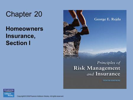 Copyright © 2008 Pearson Addison-Wesley. All rights reserved. Chapter 20 Homeowners Insurance, Section I.