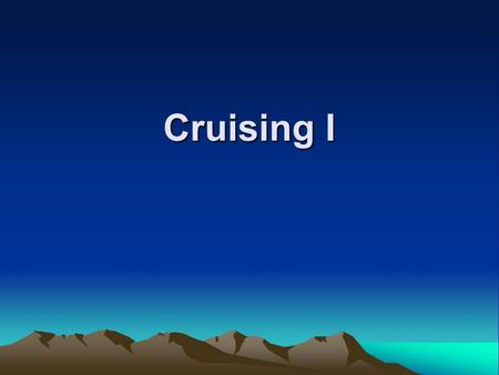 Cruising I. Learning Objectives Describe the cruise industry Determine why people go on cruises Describe different types of cruise lines and ships Explain.