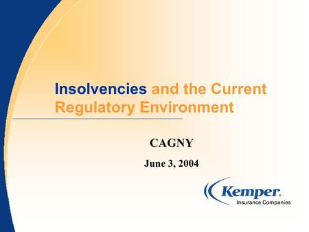 Insolvencies and the Current Regulatory Environment CAGNY June 3, 2004.