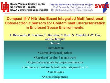 Space Vacuum Epitaxy Center University of Houston NASA Commercial Space Center Compact III-V Nitrides-Based Integrated Multifunctional Optoelectronic Sensors.