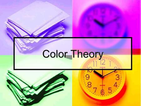 Color Theory. Why Study Color Theory? an understanding of color will help when incorporating it into your own designs. Do not base decisions on it looks.