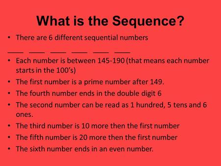What is the Sequence? There are 6 different sequential numbers