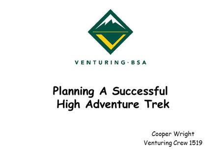 Planning A Successful High Adventure Trek Cooper Wright Venturing Crew 1519.