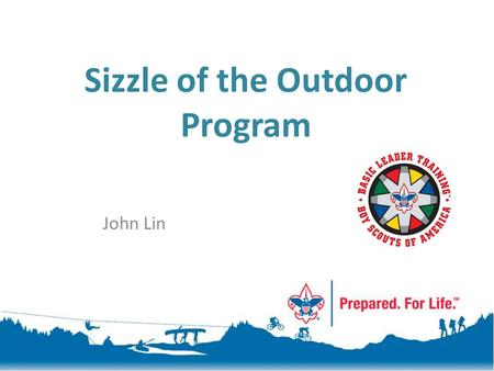 Sizzle of the Outdoor Program John Lin. Image of Scouting Program When you think about a Scout troop, what image comes into your mind? doing community.
