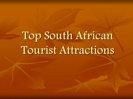 Top South African Tourist Attractions Kruger National Park The world renowned Kruger Park offers one of the best wildlife experience in Africa. The world.