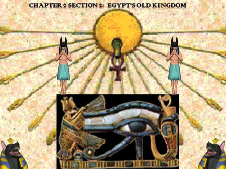 Chapter 2 Section 2: Egypt's Old Kingdom