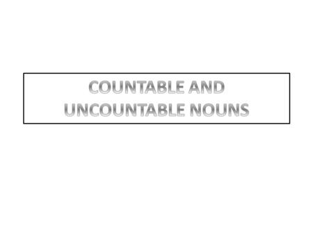 Countable nouns are things that can be counted. A countable noun can be singular or plural: one apple, two apples etc. (E.g.)An apple a day keeps the.