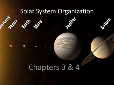 Solar System Organization Chapters 3 & 4. Forming the Solar System Accretion- the process of building something up gradually by the gathering together.