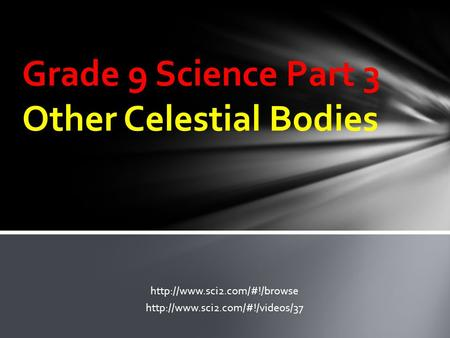 Grade 9 Science Part 3 Other Celestial Bodies