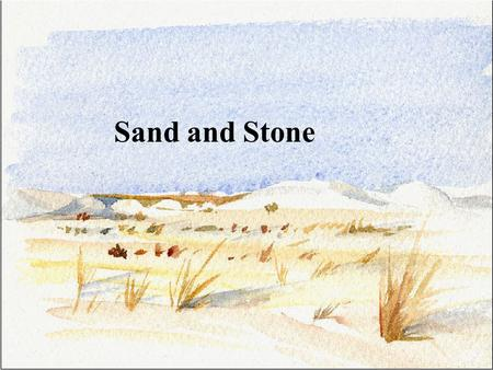 Sand and Stone.