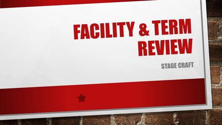 Facility & term review Stage craft.
