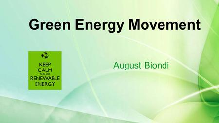 Green Energy Movement August Biondi. Who President Nixon created The NEPA (National Environmental Policy Act) in 1970 which established: ●United States.