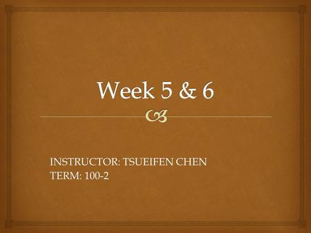 INSTRUCTOR: TSUEIFEN CHEN TERM: 100-2.   Participial phrase: what is it and what does it do?  Participle forms: 1. General form –ing participial phrases.