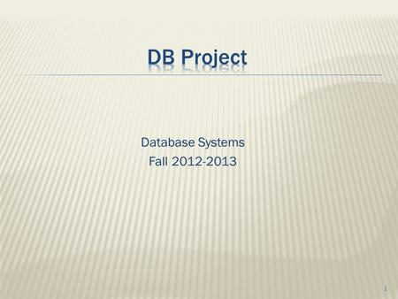 Database Systems Fall 2012-2013 1.    2.