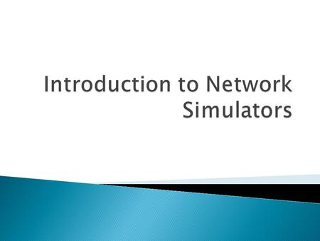  A network simulator is a piece of software or hardware that predicts the behavior of a network, without an actual network being present.