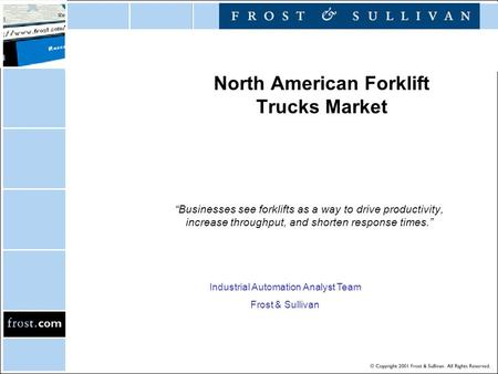 "North American Forklift Trucks Market ""Businesses see forklifts as a way to drive productivity, increase throughput, and shorten response times."" Industrial."