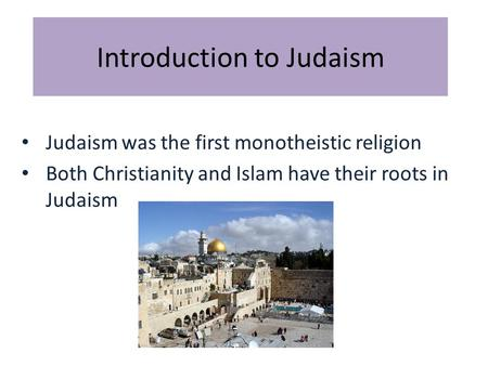 An overview of the roots of judaism and christianity