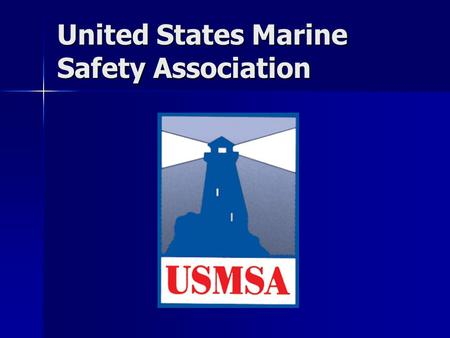 United States Marine Safety Association. Members are experts in lifesaving system and equipment design, manufacture, service and use A Resource for IASST.