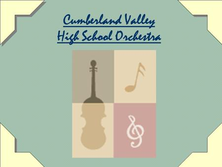 Cumberland Valley High School Orchestra Important Dates! Tuesday, October 21 st Fall Concert Thursday, December 18 th Holiday Concert March 18 th – 22.