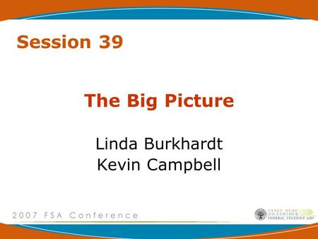 Session 39 The Big Picture Linda Burkhardt Kevin Campbell.