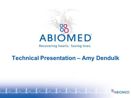 Technical Presentation – Amy Dendulk. Main Projects: 14 Fr Unable to Pass 23 Fr 2 Year Aging 23 Fr New Valve Design.