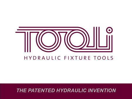 THE PATENTED HYDRAULIC INVENTION. -New Patent! -Revolutionary! -Approved! The TOOLI Method!