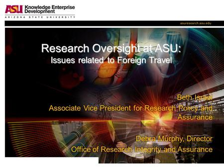 Research Oversight at ASU: Issues related to Foreign Travel.