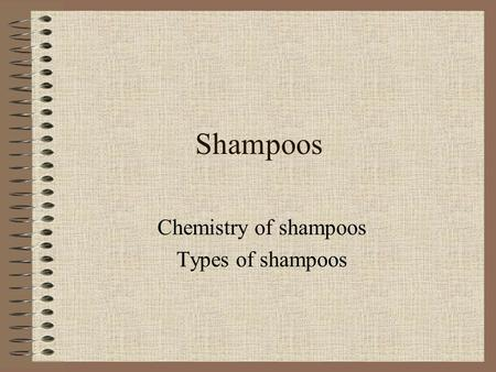 Chemistry of shampoos Types of shampoos