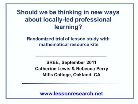 Should we be thinking in new ways about locally-led professional learning? Randomized trial of lesson study with mathematical resource kits SREE, September.