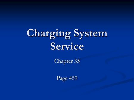 Charging System Service Chapter 35 Page 459. Test the Battery First Make sure the Battery can be used to confirm this Make sure the Battery can be used.