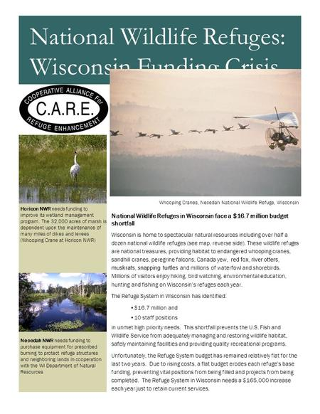 National Wildlife Refuges in Wisconsin face a $16.7 million budget shortfall Wisconsin is home to spectacular natural resources including over half a dozen.