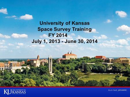 University of Kansas Space Survey Training FY 2014 July 1, 2013 - June 30, 2014.