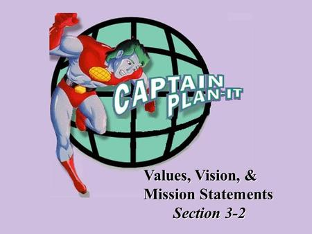 Values, Vision, & Mission Statements Section 3-2.