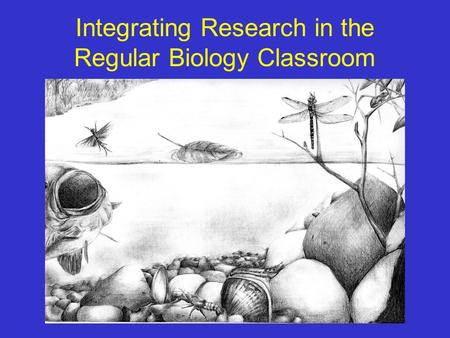 Integrating Research in the Regular Biology Classroom.