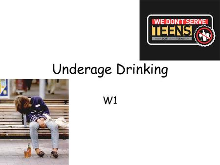 Underage Drinking W1. Learning Intention I will collect ideas to discuss in my next folio piece on underage drinking. Task:Describe what underage drinking.