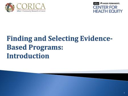 1 Finding and Selecting Evidence- Based Programs: Introduction.