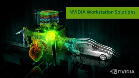 NVIDIA Workstation Solutions