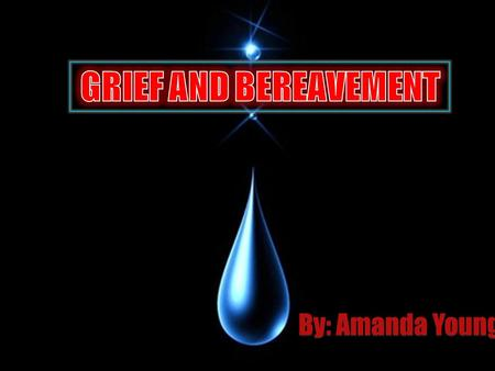 By: Amanda Young. Grief is the physical, emotional, somatic, cognitive and spiritual response to actual or threatened loss of a person, thing or place.