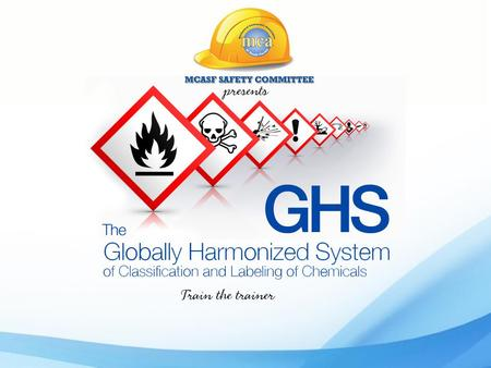 of classifying and labeling chemicals – Who: Employers – What: Must train employees on label requirements and the new safety data sheets.