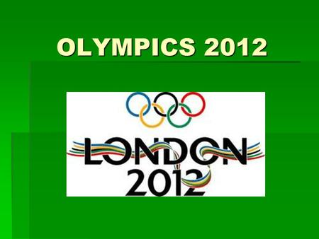 OLYMPICS 2012.  HOST CITY: London, UK.  MOTTO: Inspire a generation.  NATIONS PARTICIPATING: 204.  ATHLETES PARTICIPATING: 10820.  OFFICIALLY OPENED.
