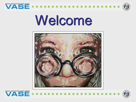 Welcome. Establishing an Art Community Promoting A Standard Improve the Quality of art instruction Teachers interact with teachers & students with other.