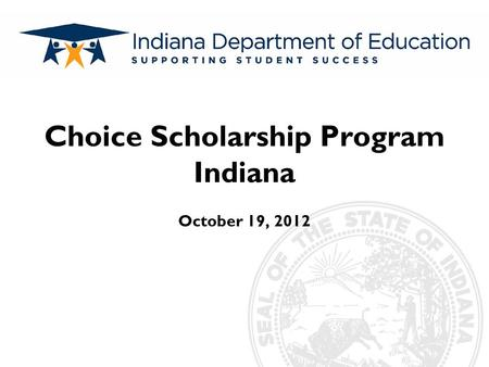 Choice Scholarship Program Indiana October 19, 2012.
