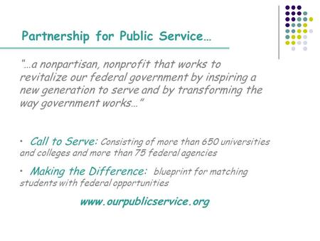 "Partnership for Public Service… ""…a nonpartisan, nonprofit that works to revitalize our federal government by inspiring a new generation to serve and by."